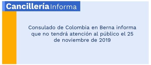 El Consulado de Colombia en Berna no tendrá atención al público el 25 de noviembre de 2019