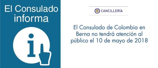 El Consulado de Colombia en Berna no tendrá atención al público el 10 de mayo de 2018