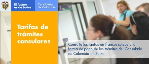 Consulte las tarifas en francos suizos y la forma de pago de los trámites del Consulado de Colombia