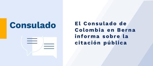 El Consulado de Colombia en Berna informa sobre la citación pública en junio de 2020
